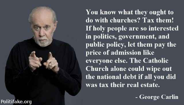 george-carlin-says-tax-the-churches-politics-taxes-politics-1370663994